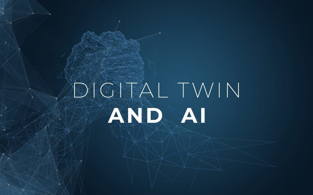 Digital Twin and Artificial Intelligence: benefits & key learnings